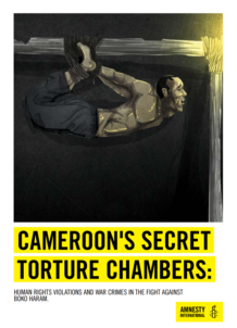 Amnesty International - Cameroon's Secret Torture Chambers