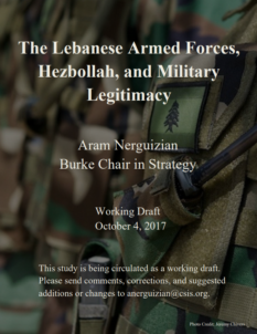CSIS - The Lebanese Armed Forces, Hezbollah, and Military Legitmacy